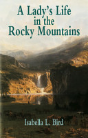 A Lady s Life in the Rocky Mountains PDF