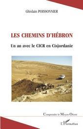 Les chemins d'Hébron: Un an avec le CICR en Cisjordanie