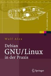 Debian GNU/Linux in der Praxis: Anwendungen, Konzepte, Werkzeuge