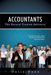 Accountants: The Natural Trusted Advisors: How Proactive Value-Added Services Can Help You Live Up to Your Status