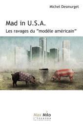 Mad in USA: Les ravages du modèle américain - Essais - documents