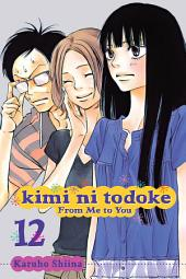 Kimi ni Todoke: From Me to You: Volume 12