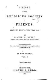 History of the Religious Society of Friends from Its Rise to the Year 1828: Volume 1