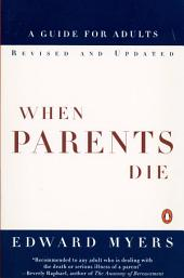 When Parents Die: A Guide for Adults