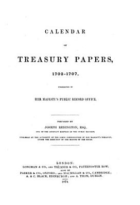 Calendar of Treasury Papers  1556 7 1696  preserved in Her Majesty   s Public Record Office