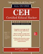 CEH Certified Ethical Hacker All-in-One Exam Guide, Third Edition: Edition 3