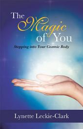 The Magic of You: Stepping into Your Cosmic Body