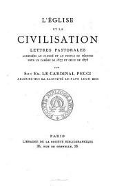 L'Église et la civilisation: lettres pastorales adressées au clergé et au peuple de Pérouse pour le Carême de 1877 et celui de 1878
