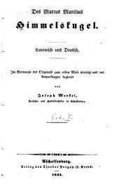 Des Marcus Manilius Himmelskugel: Lateinisch und Deutsch : Im Versmaße des Originals zum ersten Male übersetzt und mit Anmerkungen begleitet