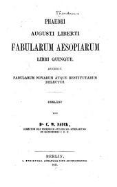 Fabularum Aesopiarum libri quinque: Accedit fabularum novarum atque restitutarum delectus
