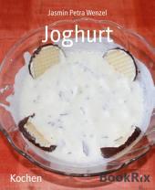 Joghurt: 25 Rezepte rund um Joghurt
