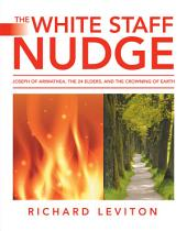 The White Staff Nudge: Joseph of Arimathea, the 24 Elders, and the Crowning of Earth