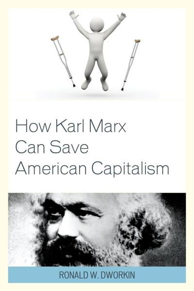 Download How Karl Marx Can Save American Capitalism Book