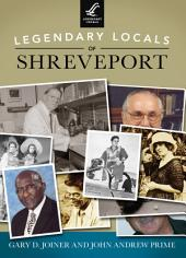 Legendary Locals of Shreveport