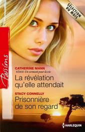 La révélation qu'elle attendait - Prisonnière de son regard: T2 - Un serment pour la vie
