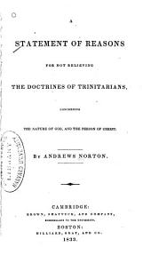 A Statement of Reasons for Not Believing the Doctrines of Trinitarians: Concerning the Nature of God and the Person of Christ
