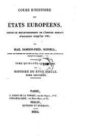 Cours d'histoire des Etats europeens, depuis le bouleversement de l'empire romain d'occident jusqu'en 1789; par Max. Samson-Fred. Schoell: Volume92