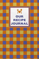 Our Recipe Journal  Family Plaid Tablecloth Blank Recipe Write in Cook Book for Food and Cooking Ingredient Keepsake Notes Journal Orange Book
