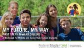 My Future, My Way: First Steps Toward College: A Workbook for Middle and Junior High School Students