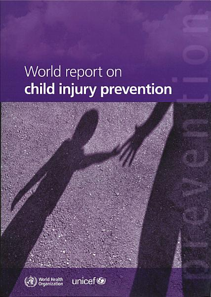 Download World Report on Child Injury Prevention Book