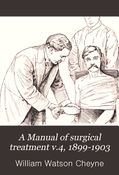 A Manual of surgical treatment: Volume 4