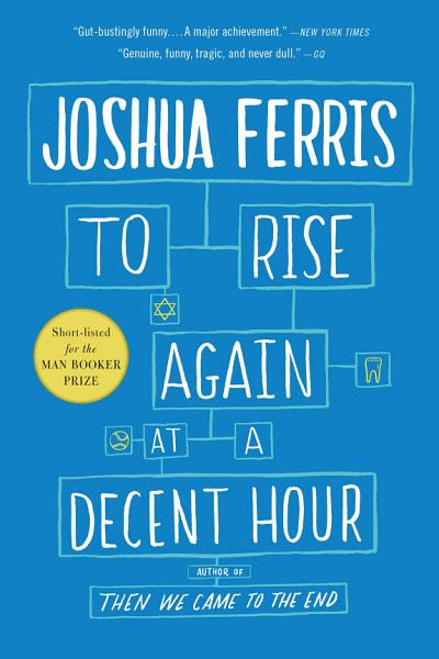 Download To Rise Again at a Decent Hour Book