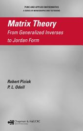 Matrix Theory: From Generalized Inverses to Jordan Form