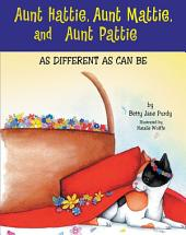 Aunt Hattie, Aunt Mattie, and Aunt Pattie: As Different as Can Be