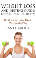 Weight Loss and Dieting Guide  Food Rules and Health Tips PDF