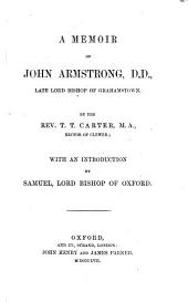 A Memoir of John Armstrong D.D., late Lord Bishop of Grahamstown ... With an introduction by Samuel, Lord Bishop of Oxford. [With a portrait.]