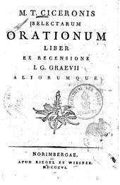 M. T. Ciceronis selectarum orationum liber