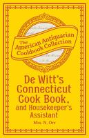 De Witt s Connecticut Cook Book  and Housekeeper s Assistant PDF