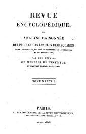 Revue encyclopédique, ou analyse raisonnée des productions les plus remarquables dans la politique, les sciences, l'industrie et les beaux-arts: recueil mensuel, Volume38