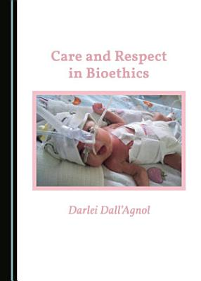 Care and Respect in Bioethics PDF