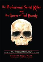 The Professional Serial Killer and the Career of Ted Bundy PDF