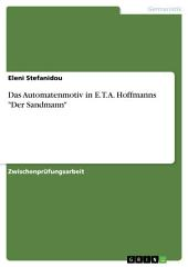 "Das Automatenmotiv in E.T.A. Hoffmanns ""Der Sandmann"""