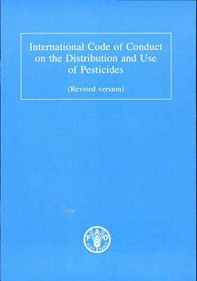 International Code of Conduct on the Distribution and Use of Pesticides (revised Version)
