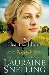 A Heart for Home (Home to Blessing Book #3)