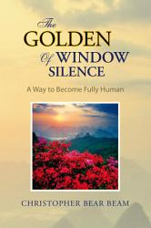The Golden Window Of Silence Book PDF