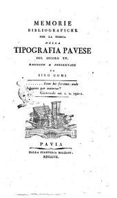 Memorie bibliografiche per la storia della tipografia pauese del secolo 15. raccolte e presentate da Siro Comi