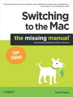 Switching to the Mac  The Missing Manual  Lion Edition PDF