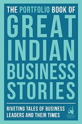 The Portfolio Book of Great Indian Business Stories