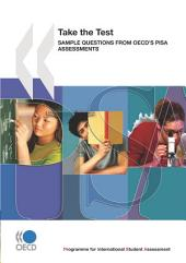 PISA Take the Test Sample Questions from OECD's PISA Assessments: Sample Questions from OECD's PISA Assessments