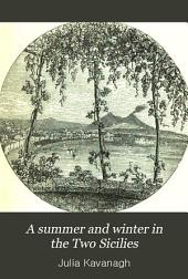 A Summer and Winter in the Two Sicilies: Volume 1