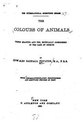 The Colours of Animals: Their Meaning and Use, Especially Considered in the Case of Insects