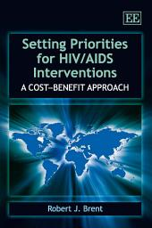 Setting Priorities for HIV/AIDS Interventions: A Cost-Benefit Approach