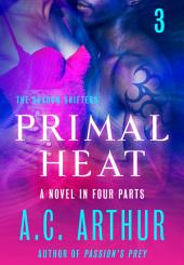 Primal Heat Part 3: A Paranormal Shapeshifter Werejaguar Romance