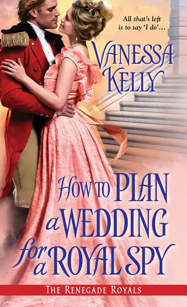 Download How to Plan a Wedding for a Royal Spy Book