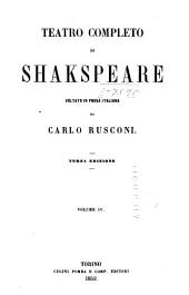 Teatro completo di Shakspeare: Il Re Giovanni. Vita e morte del Re Riccardo II. Prima parte del Re Enrico IV. Seconda parte del Re Enrico IV. Il Re Enrico V