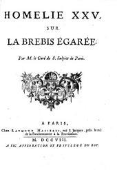 Homelie 1.-43. ... Par m. le curé de S. Sulspice de Paris: Homelie 25. sur la Brebis égarée. Par m. le curé de S. Sulpice de Paris, Volume25